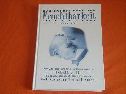 König, Uta  Das große Buch der Fruchtbarkeit. Fit für ein Baby.