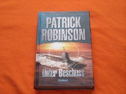 Robinson, Patrick  Unter Beschuss. U.S.S. Seawolf.