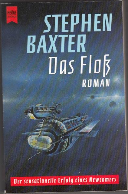 Baxter, Stephen:  Das Floss : Roman.