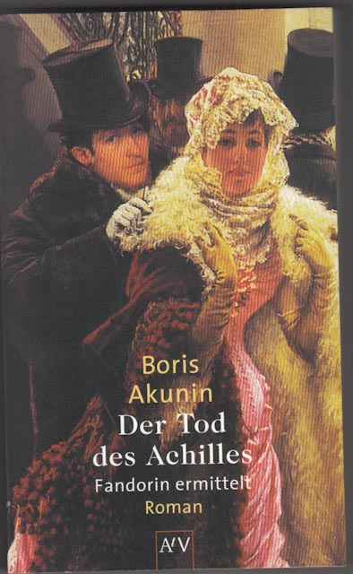 Akunin, Boris:  Der Tod des Achilles : Fandorin ermittelt ; Roman.