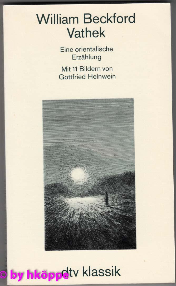 Beckford, William:  Vathek : e. oriental. Erzählung. Mit 11 Bildern von Gottfried Helnwein