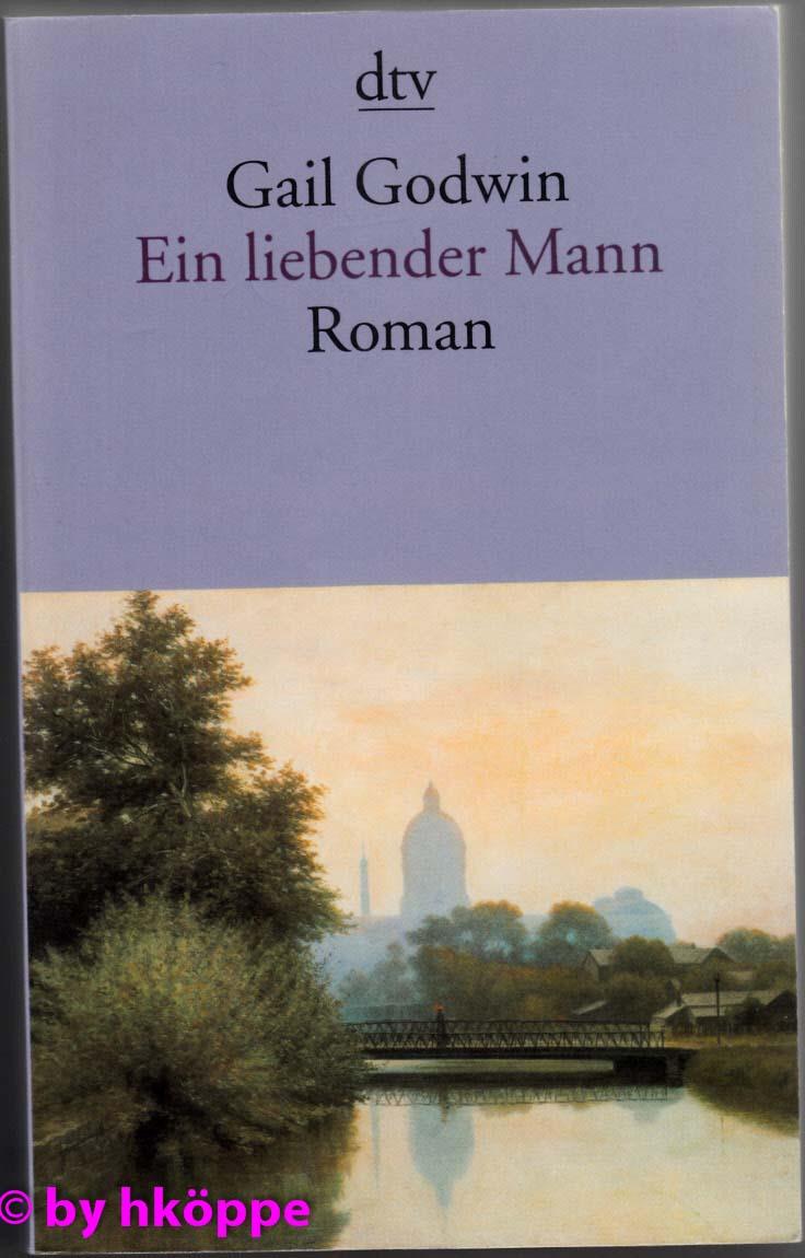 Godwin, Gail:  Ein liebender Mann : Roman.