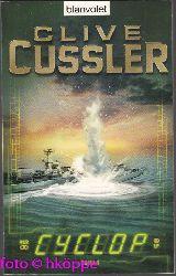 Cussler, Clive:  Cyclop : Ein Dirk-Pitt-Roman.