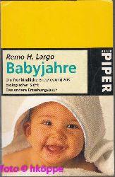 Largo, Remo H.:  Babyjahre : die frühkindliche Entwicklung aus biologischer Sicht.