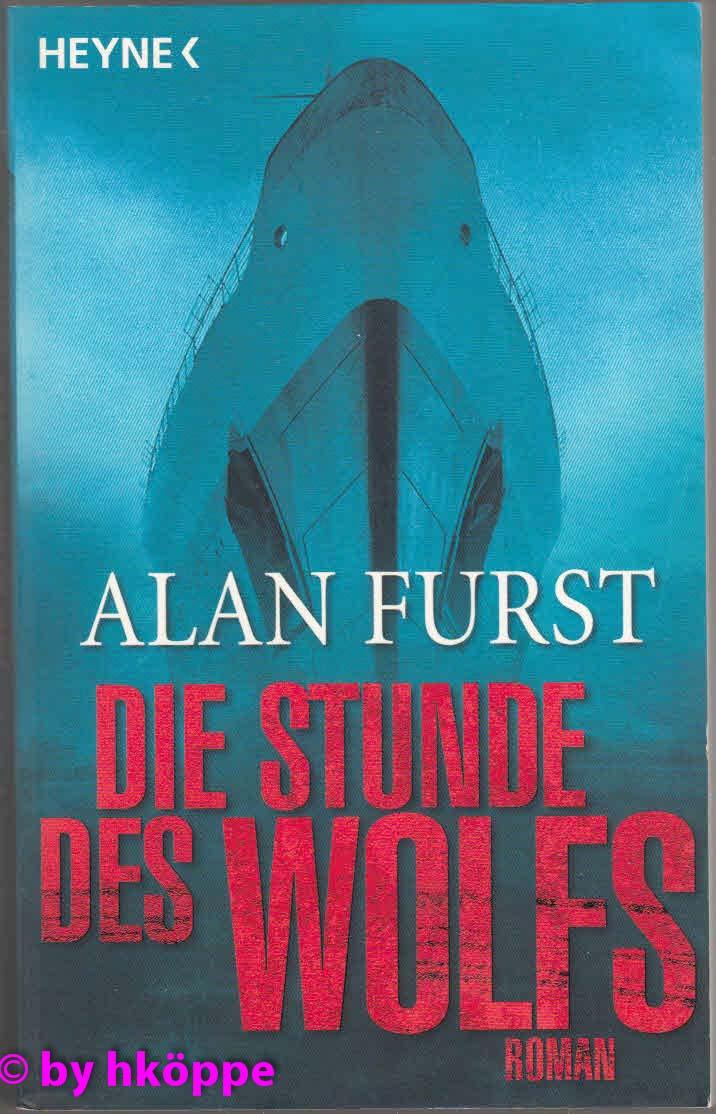 Furst, Alan:  Die Stunde des Wolfs : Roman.