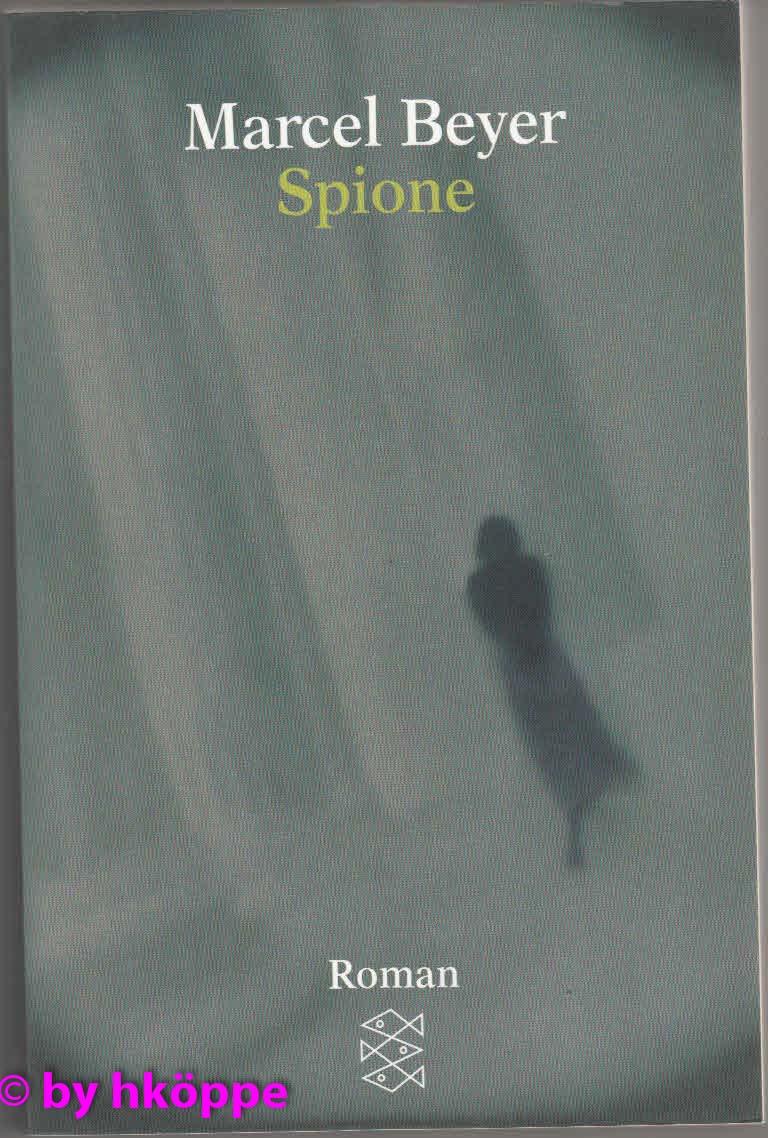 Beyer, Marcel:  Spione : Roman. Fischer ; 15397