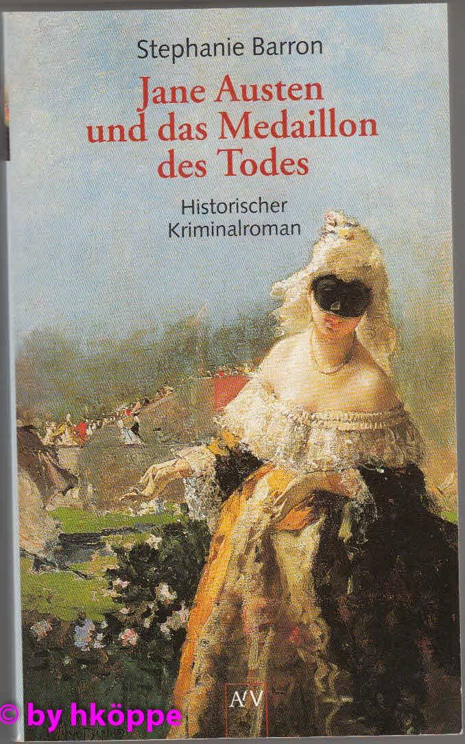 Barron, Stephanie:  Jane Austen und das Medaillon des Todes : historischer Kriminalroman.
