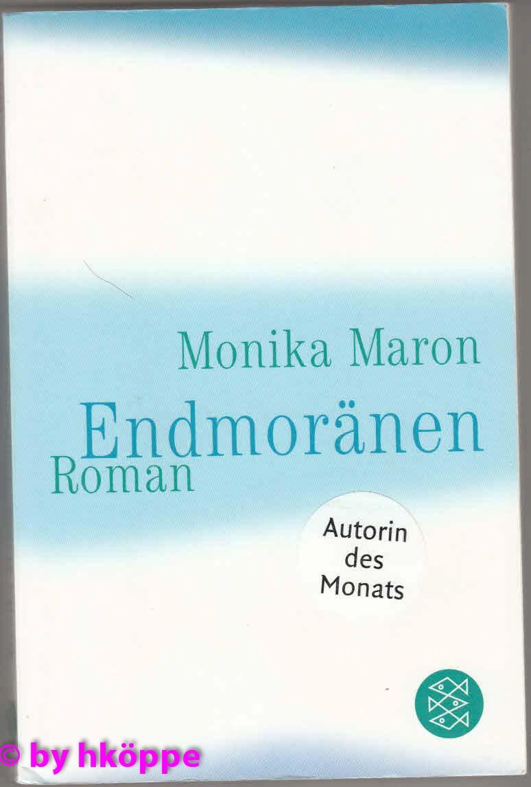 Maron, Monika:  Endmoränen : Roman.