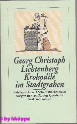Lichtenberg, Georg Christoph Gernhardt und Robert Robert [Hrsg.] Gernhardt:  Krokodile im Stadtgraben : Sudelbücher und Schmierbuchnotizen.