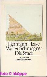 Herman Hesse:  Hermann Hesse, Die Stadt : ein Märchen.