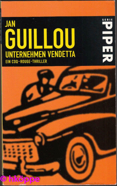 Guillou, Jan:  Unternehmen Vendetta : ein Coq-Rouge-Thriller.