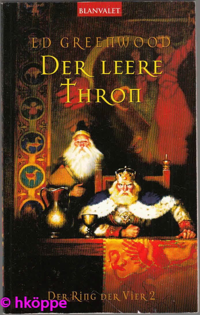 Ed Greenwood:  Der Ring der Vier / Der leere Thron