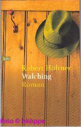 Hültner, Robert:  Walching : [Roman].