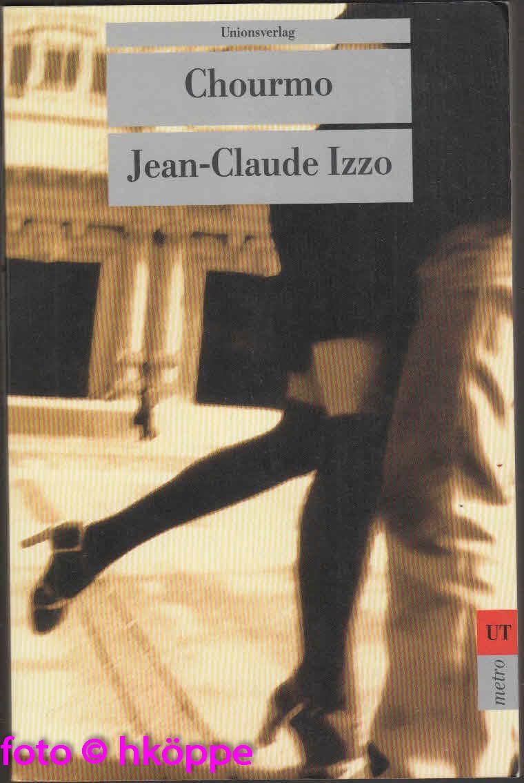 Izzo, Jean-Claude:  Chourmo : Kriminalroman.