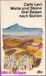 Levi, Carlo:  Worte sind Steine - Drei Reisen nach Sizilien.