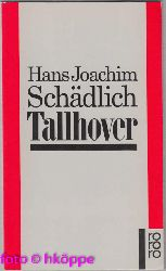 Schädlich, Hans Joachim:  Tallhover.