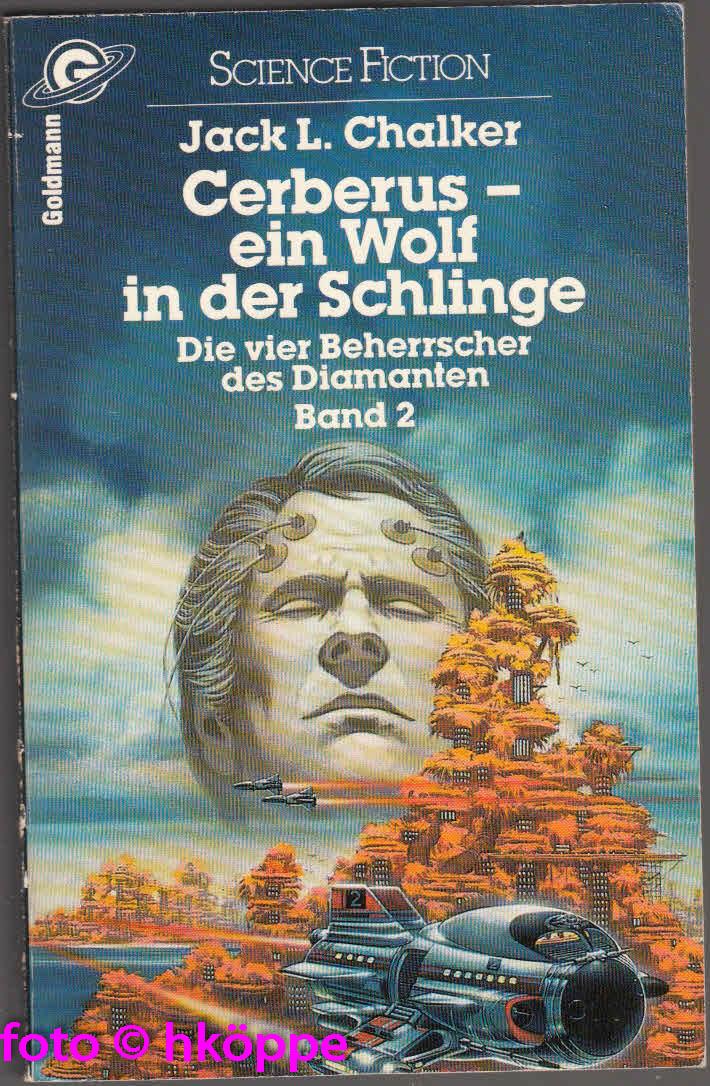 Jack L. Chalker:  Cerberus - ein Wolf in der Schlinge - Die vier Beherrscher des Diamanten  Bd. 2