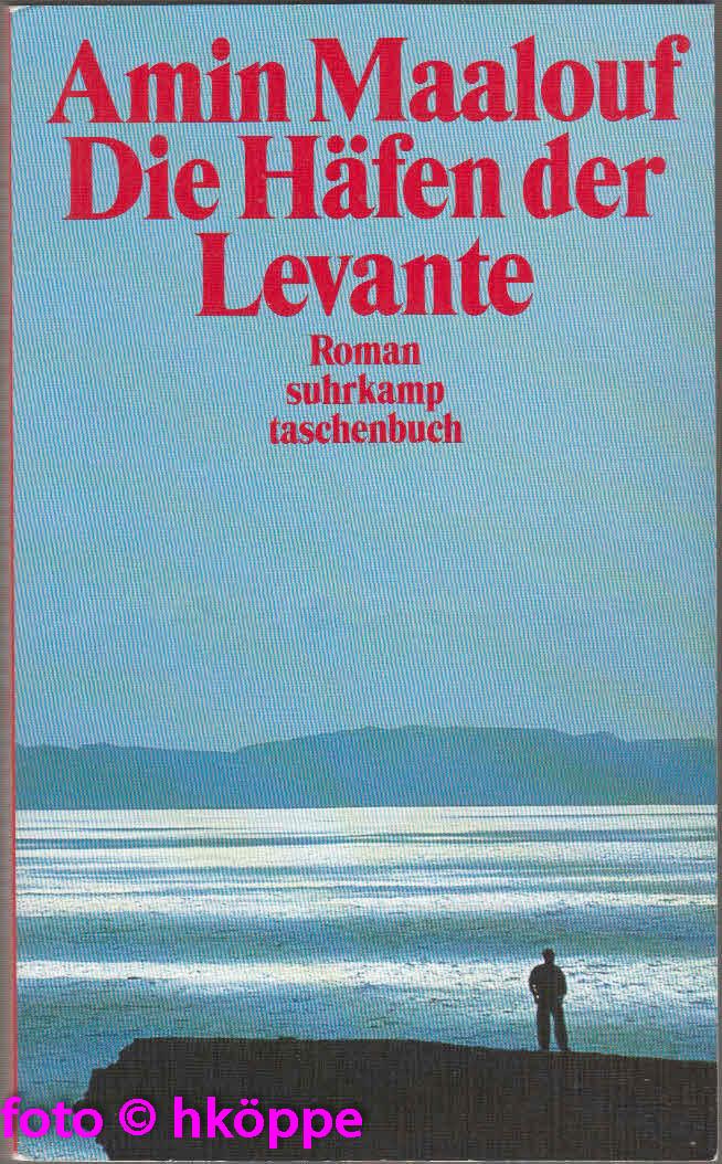 Maalouf, Amin:  Die Häfen der Levante : Roman.