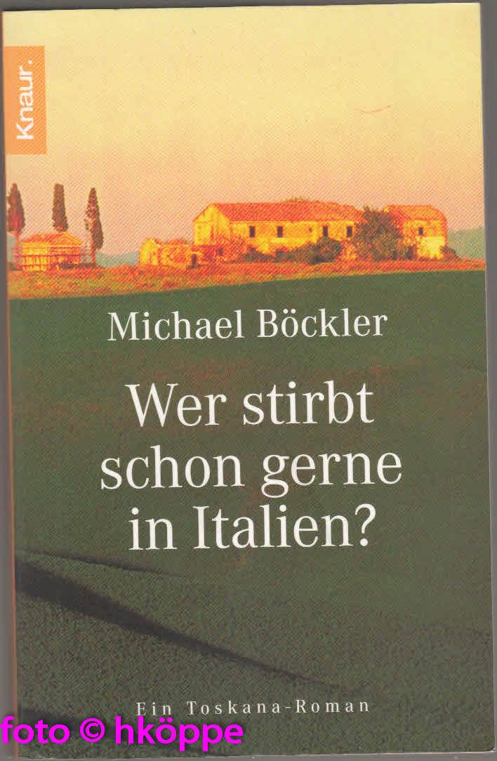 Böckler, Michael:  Wer stirbt schon gerne in Italien?
