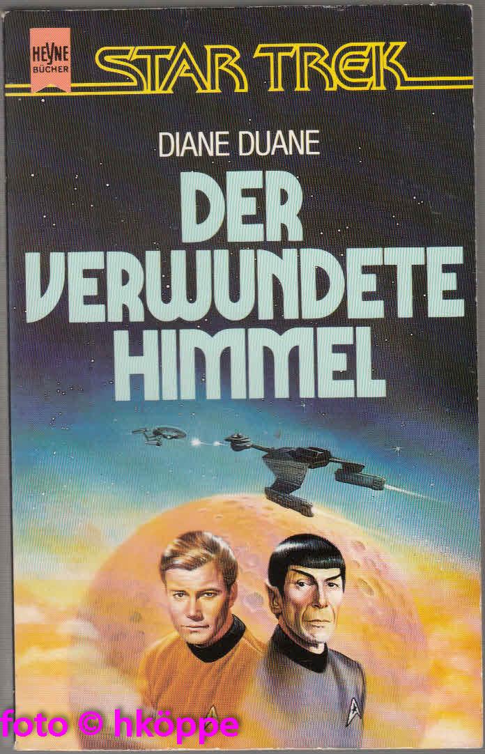 Diane Duane:  Star Trek -  Der verwundete Himmel : Science-fiction-Roman.