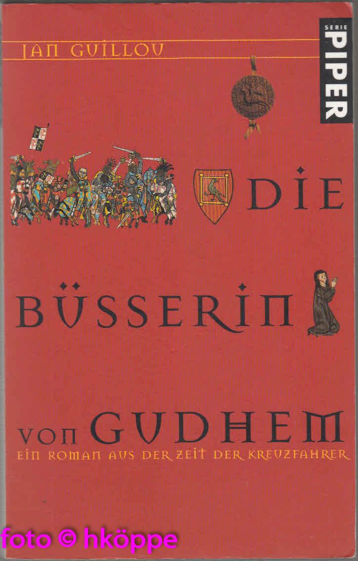 Guillou, Jan:  Die Büßerin von Gudhem : ein Roman aus der Zeit der Kreuzfahrer.