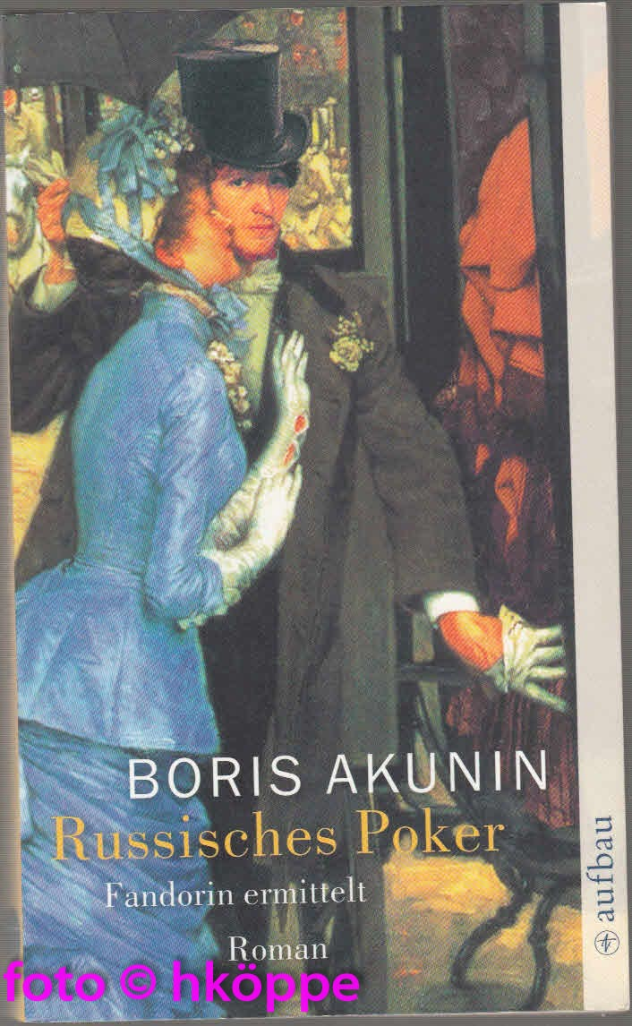 Akunin, Boris:  Russisches Poker : Fandorin ermittelt. Roman.