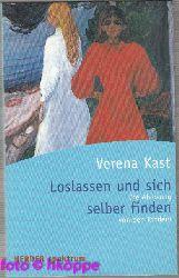 Verena Kast:  Loslassen und sich selber finden
