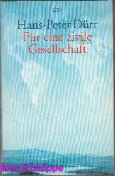 Dürr, Hans-Peter:  Für eine zivile Gesellschaft : Beiträge zu unserer Zukunftsfähigkeit.