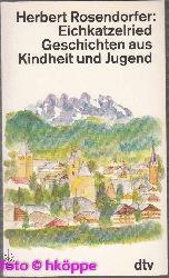 Rosendorfer, Herbert:  Eichkatzelried : Geschichten aus Kindheit und Jugend.