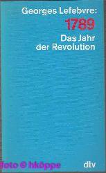 Lefebvre, Georges:  1789 : das Jahr der Revolution.