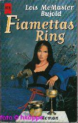 Bujold, Lois McMaster:  Fiamettas Ring : Roman.