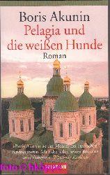 Akunin, Boris:  Pelagia und die weißen Hunde : Roman.