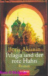 Akunin, Boris:  Pelagia und der rote Hahn : Roman.