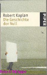 Kaplan, Robert:  Die Geschichte der Null.