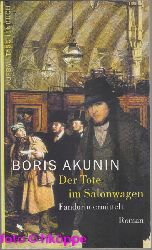 Akunin, Boris:  Der Tote im Salonwagen : Fandorin ermittelt. Roman.