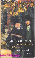 Akunin, Boris:  Die Entführung des Großfürsten : Fandorin ermittelt. Roman.