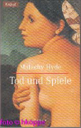 Hyde, Malachy:  Tod und Spiele : Roman. Knaur ; 63115