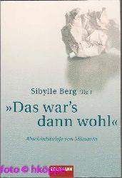 """Berg, Sibylle [Hrsg.]:  """"Das war`s dann wohl"""" : Abschiedsbriefe von Männern."""