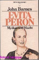 Barnes, John:  Evita Peron : Mythos und Macht.