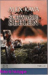 Kava, Alex:  Schwarze Seelen : Roman.