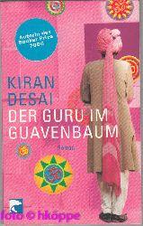 Desai, Kiran:  Der Guru im Guavenbaum : Roman.