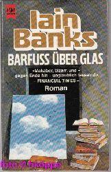 Banks, Iain:  Barfuss über Glas : Roman ; Science-fiction.