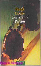 Goyke, Frank:  Der kleine Pariser : Roman.