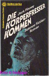 Finney, Jack:  Die Körperfresser kommen : Science-Fiction-Roman = Invasion of the body snatchers. [Aus d. Amerikan. übertr. von Tony Westermayr]