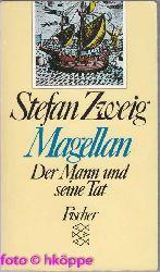 Zweig, Stefan:  Magellan : der Mann und seine Tat.