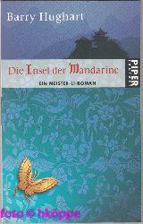 Hughart, Barry:  Die Insel der Mandarine : ein Meister-Li-Roman.