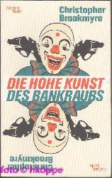 Brookmyre, Christopher:  Die hohe Kunst des Bankraubs : Roman.