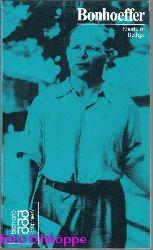 Bethge, Eberhard:  Dietrich Bonhoeffer. mit Selbstzeugnissen und Bilddokumenten