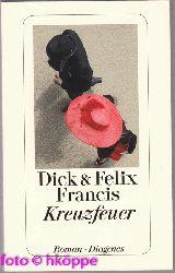 Francis, Dick und Felix Francis:  Kreuzfeuer.
