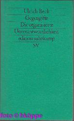 Beck, Ulrich:  Gegengifte : die organisierte Unverantwortlichkeit.